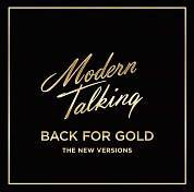 Modern Talking - Back For Gold: The New Versions