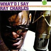 Ray Charles ‎- What'd I Say